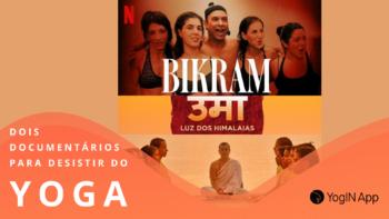 Dois documentarios para desistir do yoga
