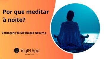 Por que meditar a noite ?