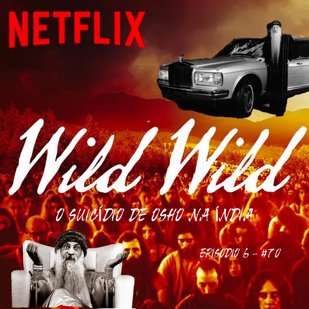 wild wild country #70 o suicidio do osho