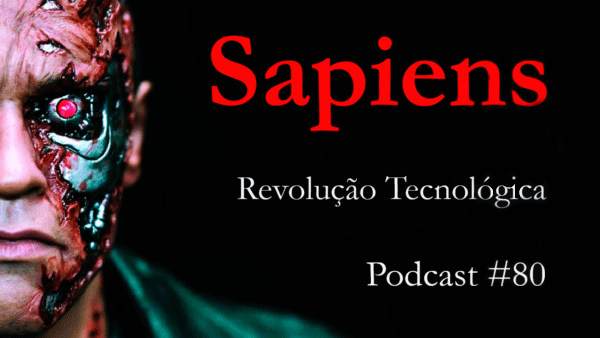 Revolução Tecnologica - podcast 80