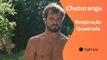 Chaturanga Pranayama - Respiração Quadrada