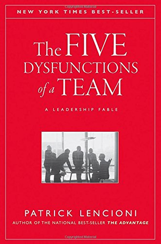 The Five Dysfunctions of a Team: A Leadership Fable (2002)