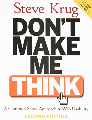 Don't Make Me Think: A Common Sense Approach to Web Usability, 2nd Edition (2005)