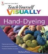 Teach Yourself VISUALLY Hand-Dyeing (2009)
