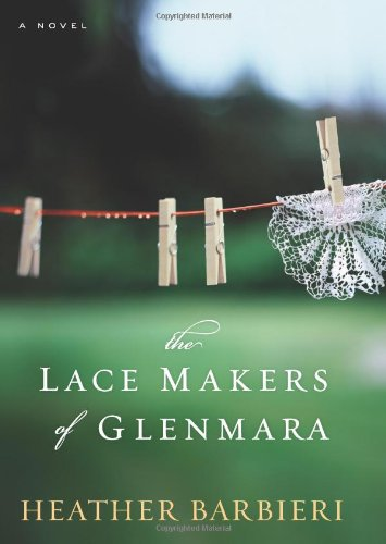The Lace Makers of Glenmara: A Novel (2009)
