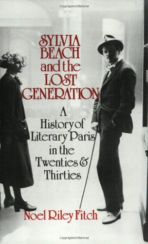 Sylvia Beach and the Lost Generation: A History of Literary Paris in the Twenties and Thirties (1985)