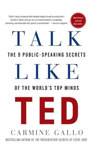 Talk Like TED: The 9 Public-Speaking Secrets of the World's Top Minds (2015)