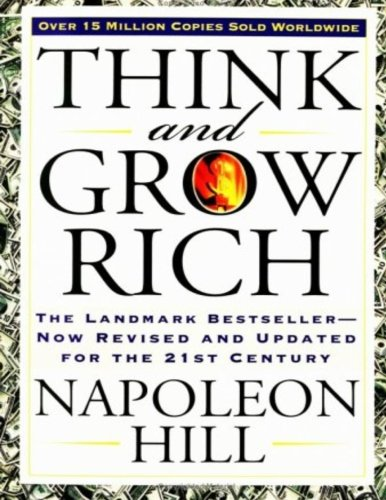 Think and Grow Rich: The Landmark Bestseller - Now Revised and Updated for the 21st Century (2005)