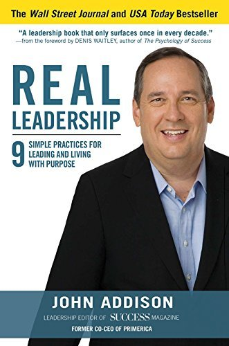 Real Leadership: 9 Simple Practices for Leading and Living with Purpose (Business Books) (2016)
