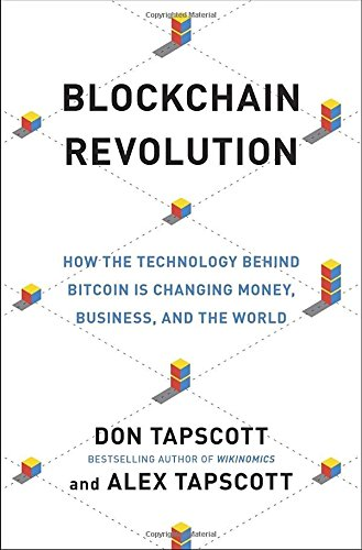 Blockchain Revolution: How the Technology Behind Bitcoin Is Changing Money, Business, and the World (2016)