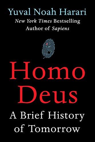 Homo Deus: A Brief History of Tomorrow (2017)
