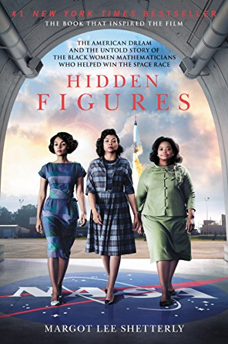 Hidden Figures: The American Dream and the Untold Story of the Black Women Mathematicians Who Helped Win the Space Race (2016)