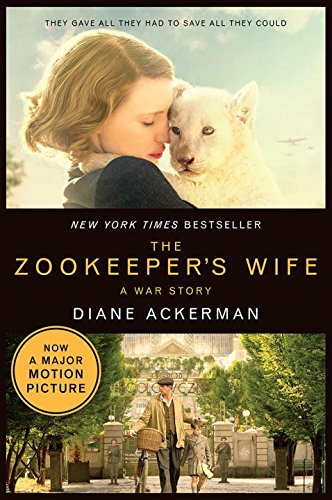 The Zookeeper's Wife: A War Story (Movie Tie-in)  (Movie Tie-in Editions) (2017)
