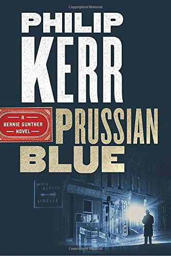 Prussian Blue (A Bernie Gunther Novel) (2017)