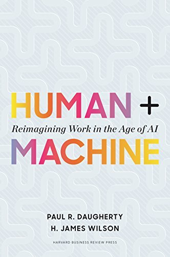 Human + Machine: Reimagining Work in the Age of AI (2018)