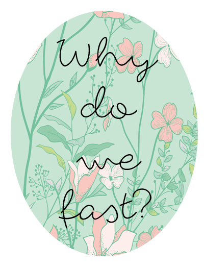 why do we fast POSTER