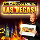 Deal or no Deal™ Las Vegas