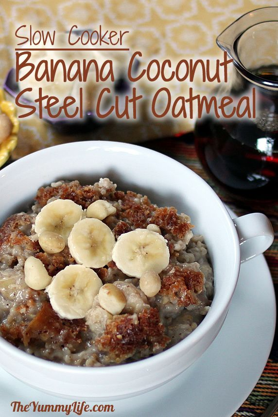 Overnight, Slow Cooker, Banana & Coconut Milk Steel-Cut Oatmeal