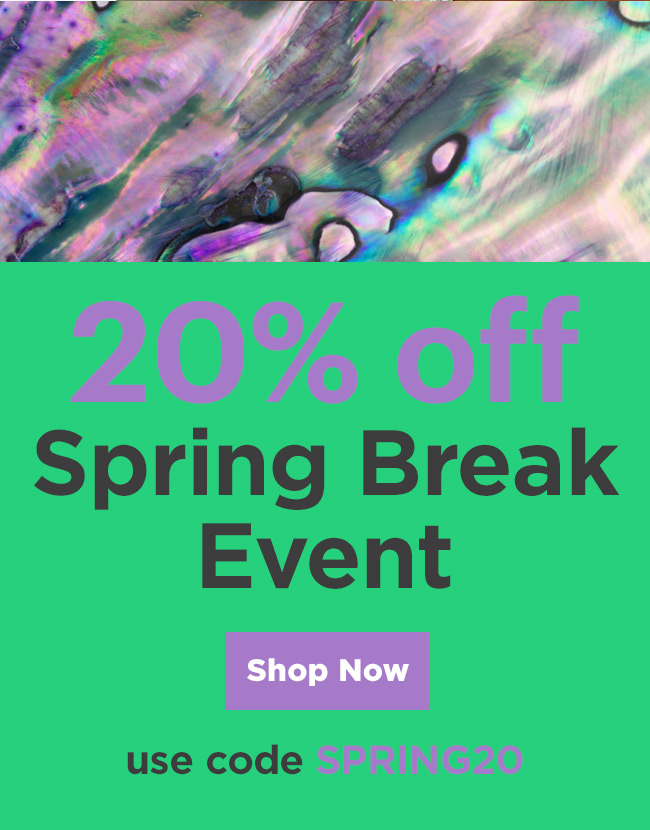 Spring Break 20% Off