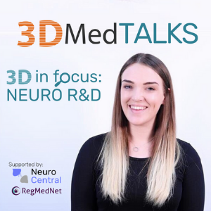 3DMedTALKS 'in focus' special episode: neuro R&D