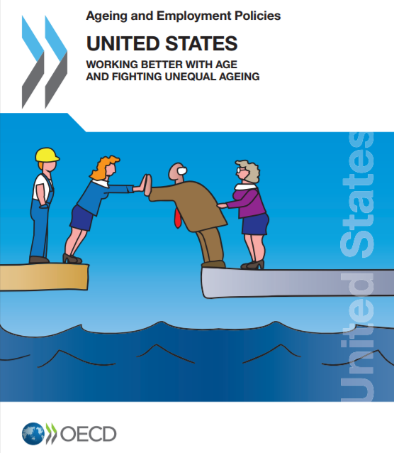 OECD Report on Ageing and Employment Policies: United States: Working Better with Age and Fighting Unequal Ageing
