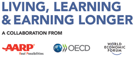 Living, Learning and Earning Longer: A Collaboration from AARP, OECD and WEF