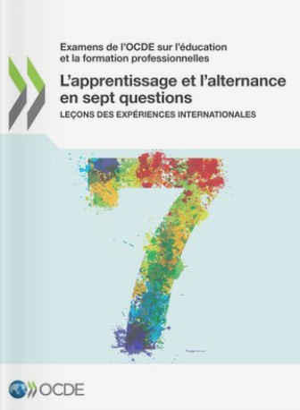 L'apprentissage et l'alternance en sept questions: Leçons des expériences internationales