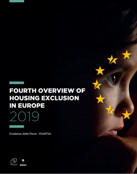 Fourth Overview of Housing Exclusion in Europe 2019 (available in English and French))