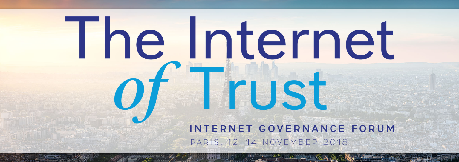 Internet Governance Forum 2018: The Internet of Trust