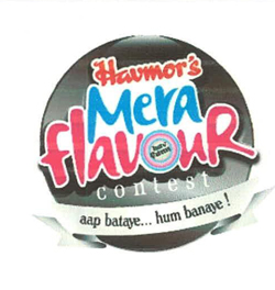 HAVMOR'S MERA FLAVOUR CONTEST WITH DEVICE OF GLOBE