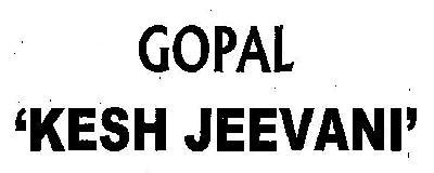 GOPAL 'KESH JEEVANI'