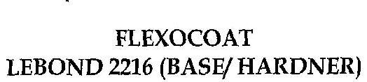 FLEXOCOAT LEBOND 2216 (BASE/HARDNER)