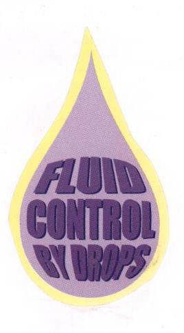 FLUID CONTROL BY DROPS (LABEL)