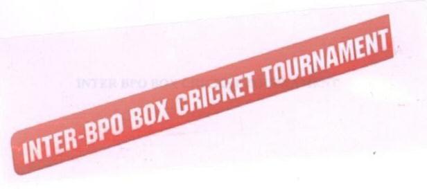 INTER-BPO BOX CRICKET TOURNAMENT (LABEL)
