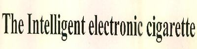 The Intelligent electronic cigarette