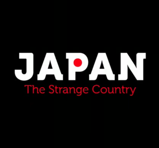 JAPAN – A STRANGE COUNTRY