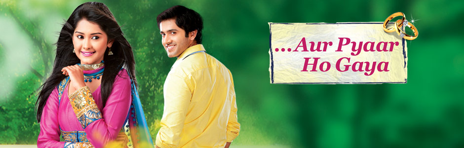 Aur Pyaar Ho Gaya | ZEE TV USA Official Website: ZEE TV Shows