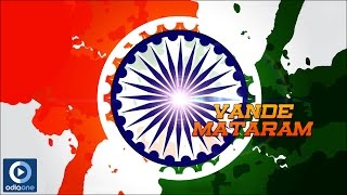 Vande Mataram   Independence Day Special Song   Odia Patriotic Songs