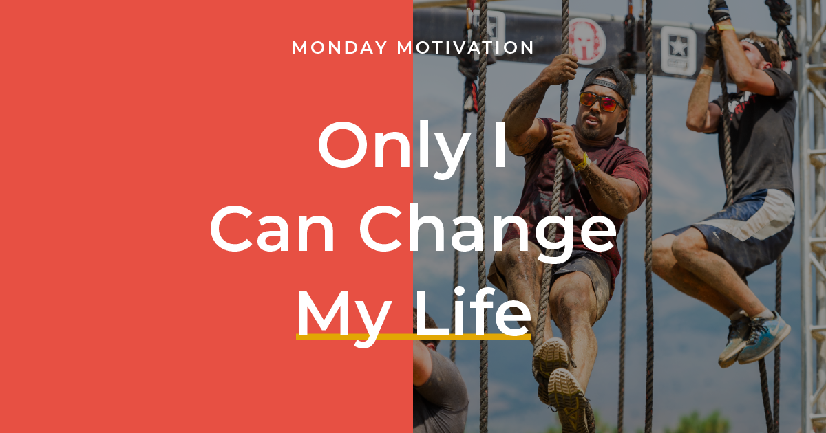 """Only I can change my life…"""
