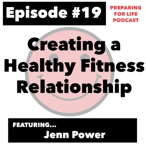 Episode #19 – Jenn Power: Creating a Healthy Fitness Relationship