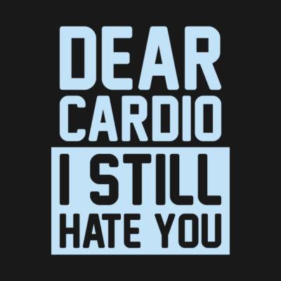 dear cardio i still hate you