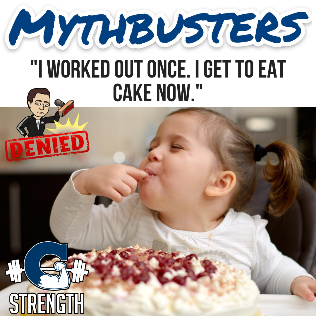"""Mythbusters #22 – """"I worked out once. I get to eat cake now."""""""