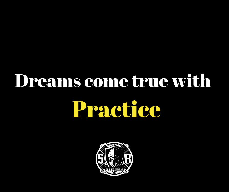 Goals take Practice steelrainfitness.com