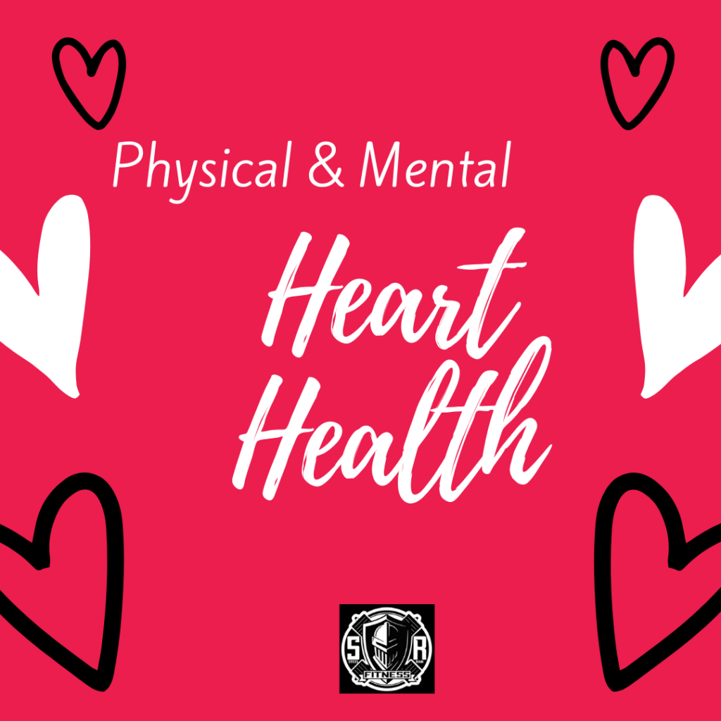Physical and mental heart health www.steelrainfitness.com