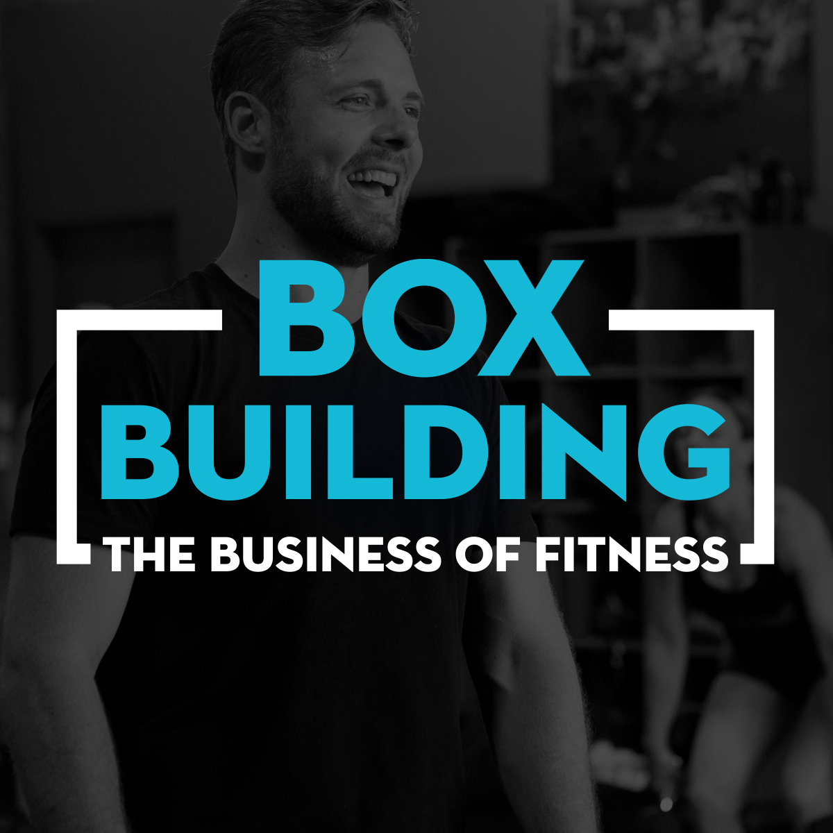 Box Building – The Business Of Fitness