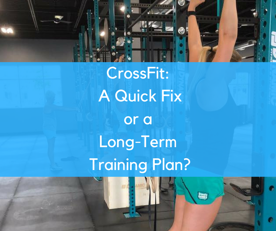 CrossFit: A Quick Fix or a Long-Term Training Plan?