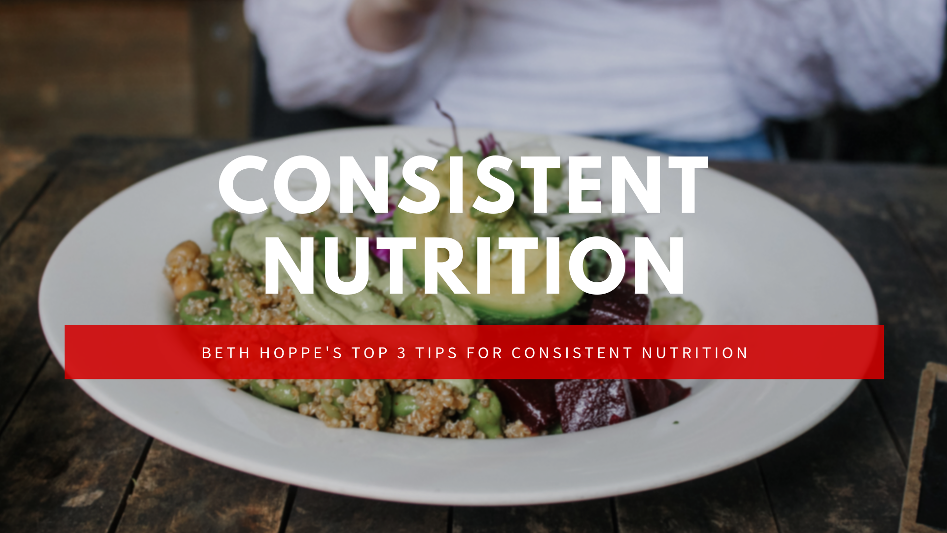 3 Tips for Consistent Nutrition