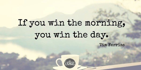 Win the Morning…Win the Day