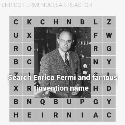 Search Enrico Fermi And Famous Invention Name Word Search Zestoy