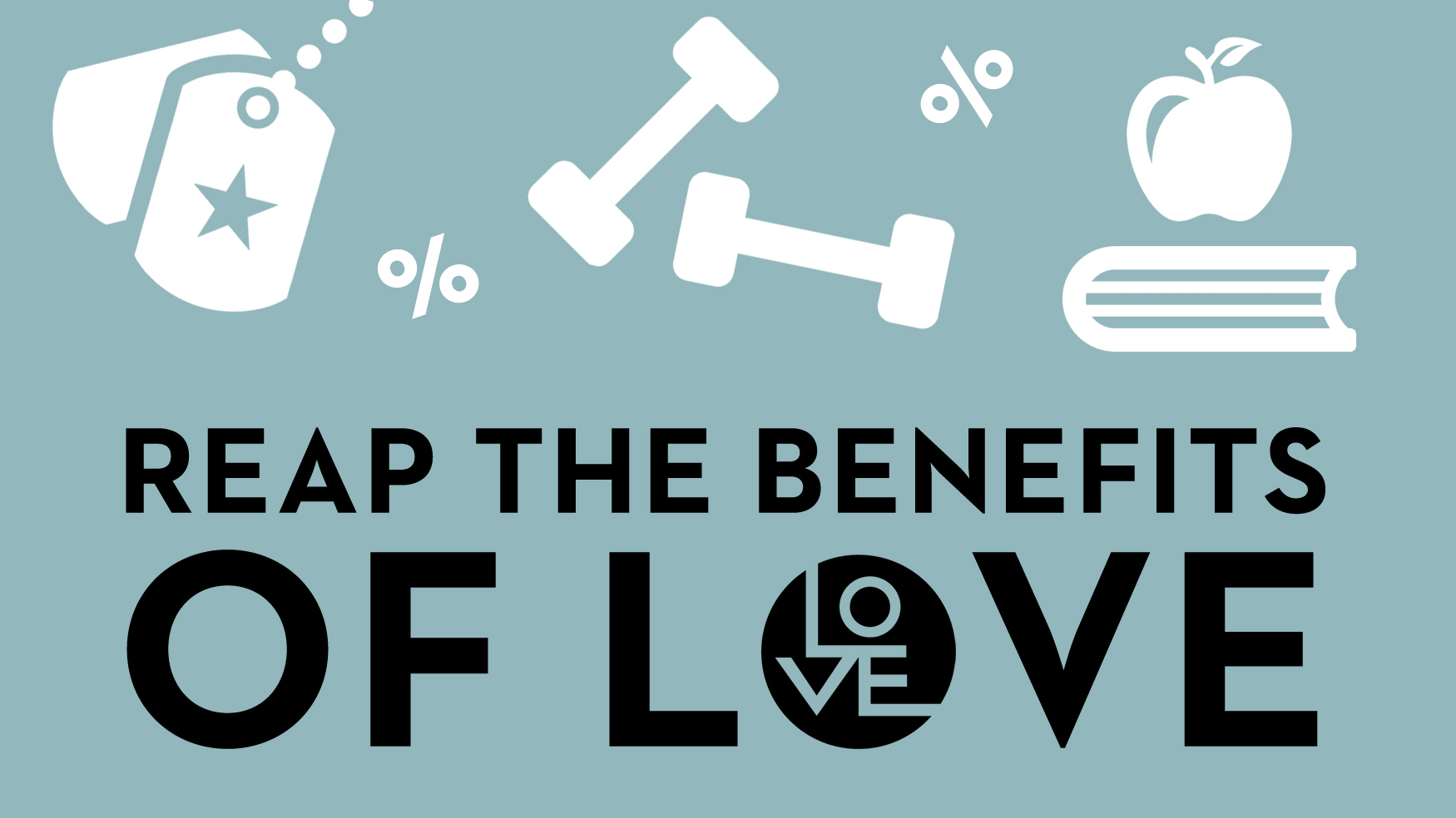 Reap The Benefits of LOVE